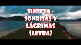 Shotta Sonrisas Y Lágrimas Letra Hagoletrasporquemeaburro