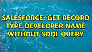 Salesforce: Get Record Type Developer Name without SOQL Query (2 Solutions!!)
