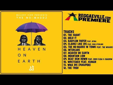 Walshy Fire presents The No-Maddz - Heaven On Earth [Full Album | Official Audio 2019]