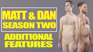 Matt and Dan - Season Two - Additional Bonus Features