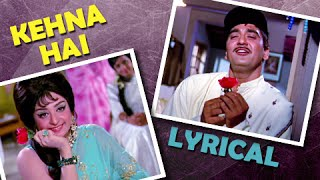 Kehna Hai Full Song With Lyrics | Padosan | Kishore Kumar