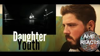 Daughter - Youth (Reaction)