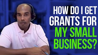 How do I get grants for my small business? - Eric Coffie