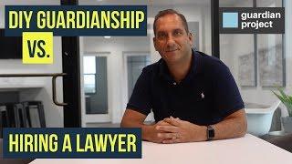 DIY Guardianship vs. Hiring a Lawyer