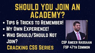 Should You Join an Academy for CSS Preparation?