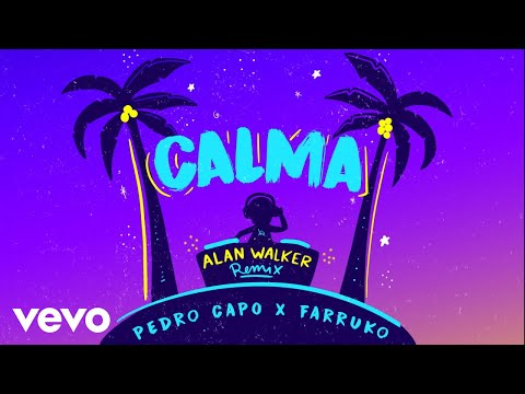 Pedro Capó Alan Walker Farruko Calma Alan Walker Remix Audio