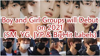 New Boy and Girl Groups Will Debut in 2021 from SM, YG, JYP and Big Hit Labels