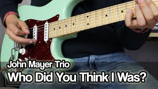 LESSON John Mayer Trio - Who Did You Think I Was?