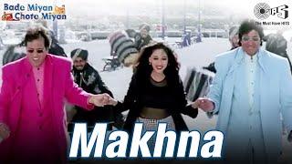 Makhna   Amitabh B   Govinda   Madhuri D   Udit N, Alka Y, Amit K   Bade Miyan Chote Miyan   Tips