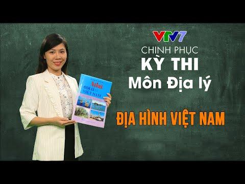Địa hình Việt Nam | Chinh phục kỳ thi THPTQG môn Địa lý
