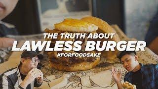 YAKIN INI BURGER?! KUPAS TUNTAS LAWLESS BURGER BAR (RESTO GOFAR HILMAN) – For Food Sake Eps.3