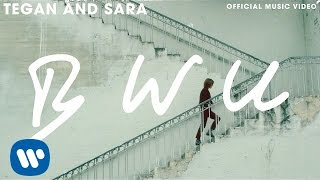 Tegan and Sara - BWU [OFFICIAL MUSIC VIDEO]