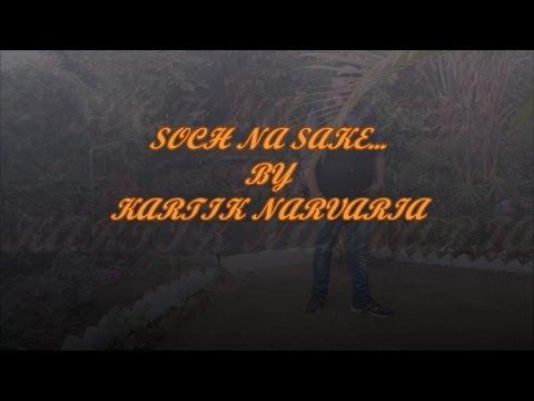Soch Na Sake by Kartik