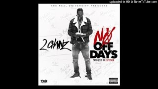 2 Chainz - No Off Dayz (Prod. By Zaytoven) [New Song]