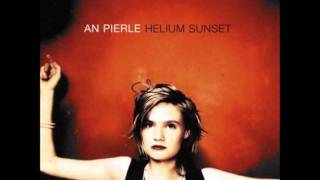 An Pierlé - Walk [Helium Sunset]