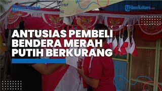Jelang HUT ke-76 RI, Pedagang Bendera Merah Putih di Tana Tidung Sebut Antusias Pembeli Berkurang