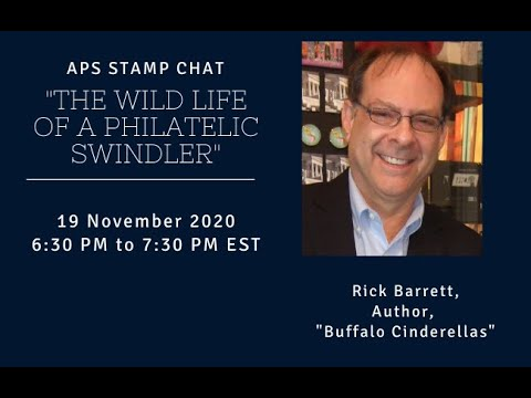 "APS Stamp Chat: ""The Wild Life of a Philatelic Swindler"" presented by Mr. Rick Barrett"