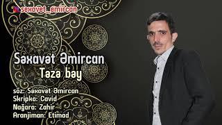 Sexavet Emircan - Teze Bey 2019