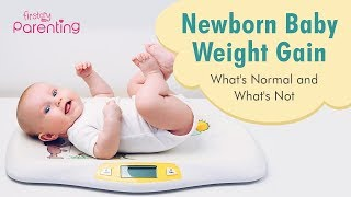 Newborn Baby Weight Gain -  What's Normal and What's Not