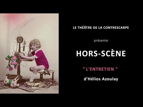 Découvrez le « HORS-SCÈNE • L'ENTRETIEN » d'Hélios AZOULAY, auteur, comédien, metteur...