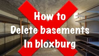 How To Delete Basements In Bloxburg