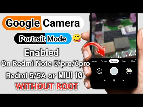 Google Camera For Redmi Note 5 Without Root