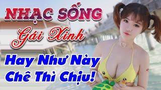 nhac-song-remix-gai-xinh-lk-nhac-song-tru-tinh-remix-hay-nhu-nay-che-thi-chiu