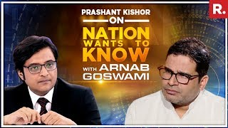 India's Top Election Strategist Prashant Kishor Speaks To Arnab Goswami On Nation Wants To Know