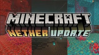 Minecraft News: Nether Update And New Features!