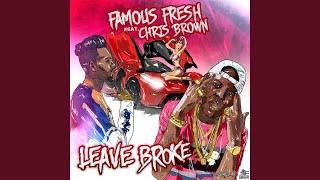 Leave Broke (Feat. Chris Brown)