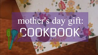Mother's Day gift: DIY cookbook