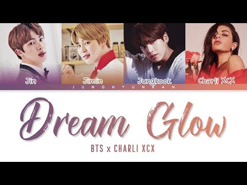 BTS X Charli XCX - DREAM GLOW (BTS WORLD OST Part 1) 「Color Coded Lyrics_Han/Rom/Eng」 - Jung Hyun Ran