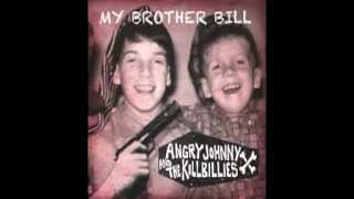 Angry Johnny And The Killbillies-My Brother Bill