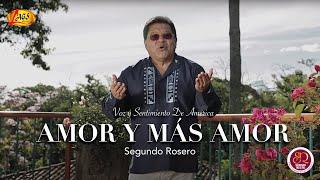 Amor y mas amor - Segundo Rosero  (Video)