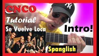 Cómo Tocar SE VUELVE LOCA 🙌 CNCO Punteo INTRO Guitarra 😊Spanglish  Tutorial Fácil Cover