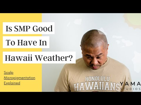 Is Scalp Micropigmentation Good to Have in Hawaii Weather? A Hawaii SMP Practitioner Explains