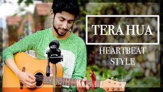 TERA HUA  | ATIF ASLAM SONG | UNPLUGGED IN HEARTBEAT STYLE | Loveratri Cover by Amaan Shah
