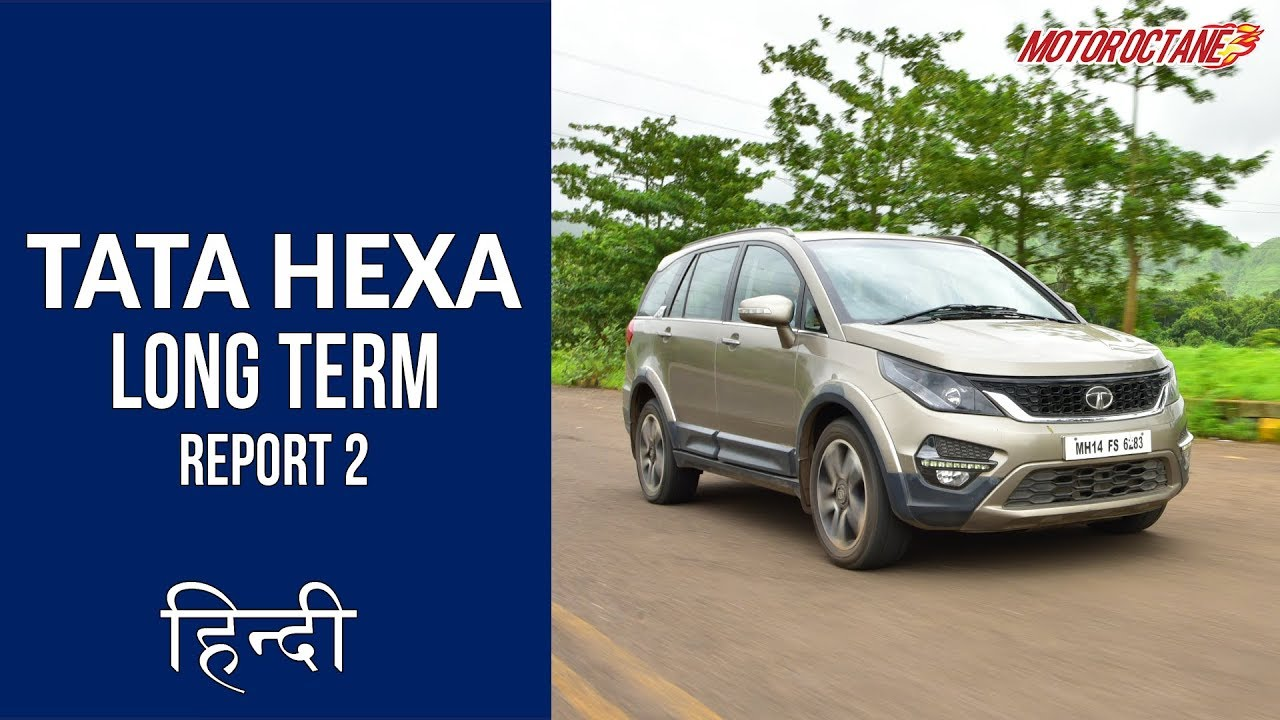 Motoroctane Youtube Video - Tata Hexa Long Term - Aaj ki Tata car | Hindi | MotorOctane