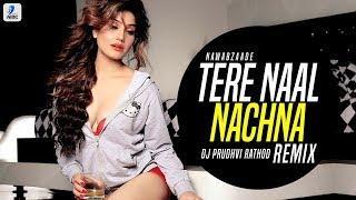 Tere Naal Nachna (Remix)   DJ Prudhvi Rathod   Nawabzaade   Badshah   Athiya Shetty   Sunanda Sharma