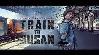 Train To Busan 2 siap dirilis