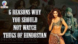 6 Reasons why you should not watch Thugs of Hindostan   BrainWash