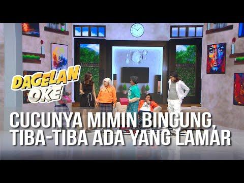 DAGELAN OK - Cucunya Mimin Bingung Semuanya Datang Melamar [21 Juli 2019]
