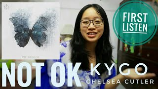 Reaction: Not Ok (KYGO, Chelsea Cutler) Audio