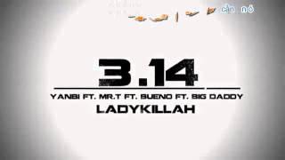 3,14 - Yanbi Ft. Bueno Ft. BigDaddy Ft. Mr.T [Video Lyrics Kara]