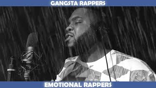 GANGSTA RAPPERS VS EMOTIONAL RAPPERS
