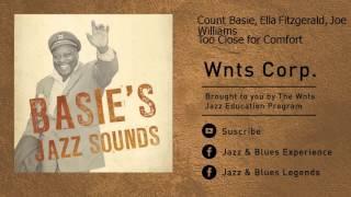 Count Basie, Ella Fitzgerald, Joe Williams - Too Close for Comfort