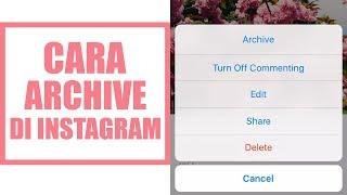 Cara Sembunyikan Unggahan di Instagram Tanpa Harus Menghapus, Bisa Ditampilkan Lagi Sesuka Kita