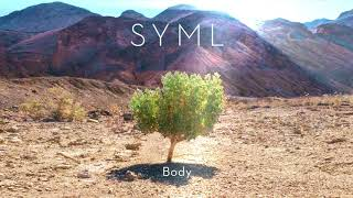 "SYML   ""Body"" [Official Audio]"