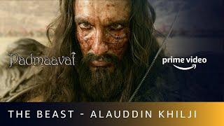 The Beast - Alauddin Khilji   Ranveer Singh   Padmaavat   Amazon Prime Video