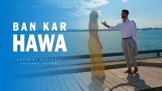Ban Kar Hawa | Full Song | New Hindi Sad Song | Best Heart Touching Sad Video Song Full Hd